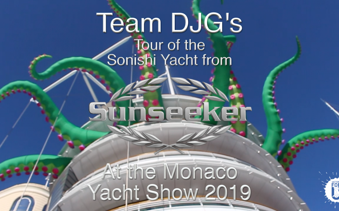 Team DJG's tour of the Sunseeker Sonishi Yacht at the Monaco Yacht Show 2019